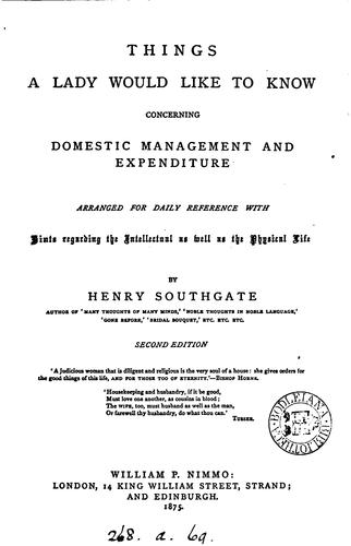 Things a lady would like to know concerning domestic management and expenditure by Southgate, Henry
