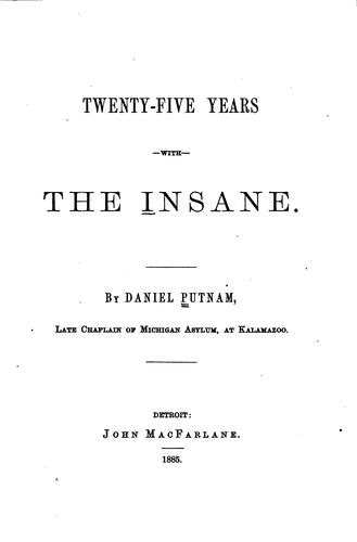 Twenty-five years with the insane by Putnam, Daniel