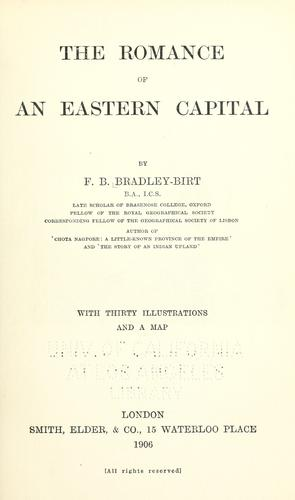 The romance of an eastern capital by F. B. Bradley-Birt