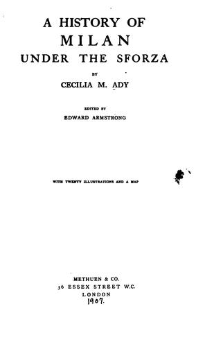 A history of Milan under the Sforza by Cecilia M. Ady