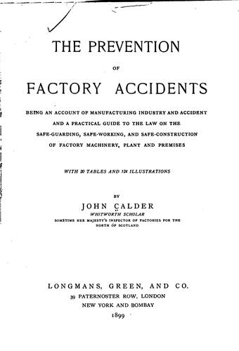 The prevention of factory accidents by John Calder