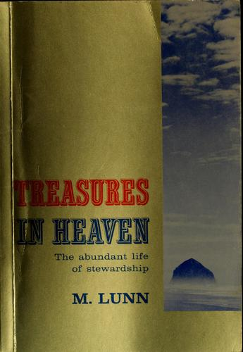 Treasures in heaven by Mervel A. Lunn