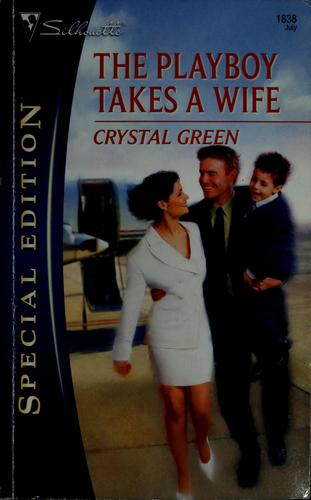 The playboy takes a wife by Crystal Green