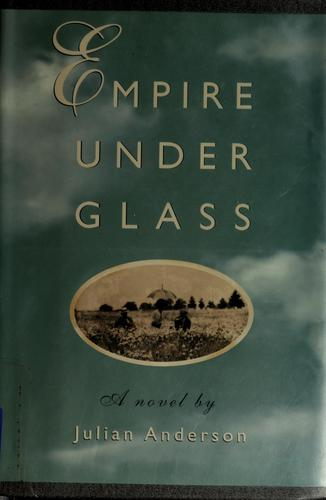 Empire under glass by Julian Anderson