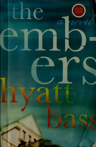 The Embers by Hyatt Bass