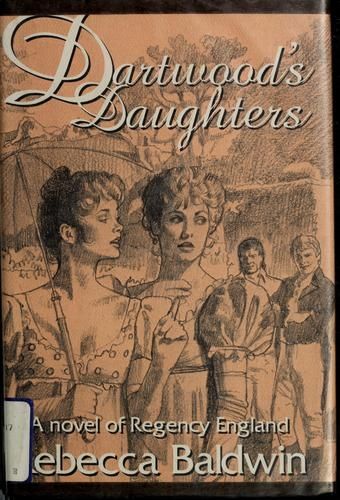 Dartwood's daughters by Rebecca Baldwin