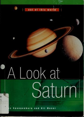 A look at Saturn by Spangenburg, Ray