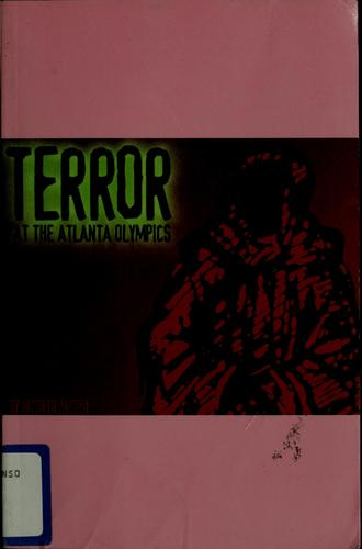 Terror at the Atlanta Olympics by Kenneth Alonso