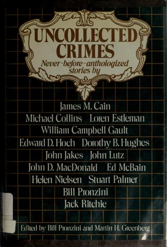 Uncollected crimes by Bill Pronzini, Martin H. Greenberg