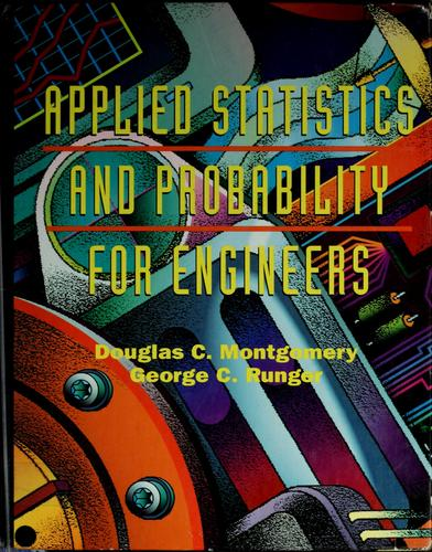 Applied statistics and probability for engineers by Douglas C. Montgomery