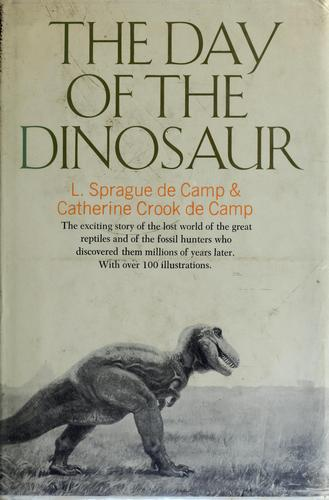 The day of the dinosaur by L. Sprague De Camp