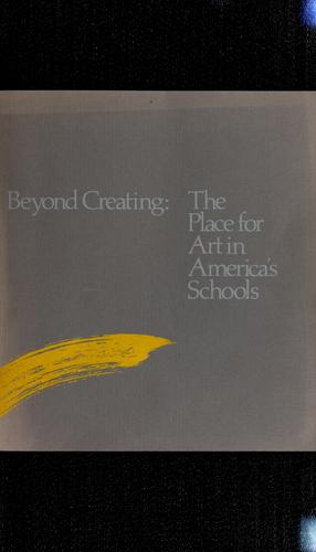 Beyond creating by Getty Center for Education in the Arts
