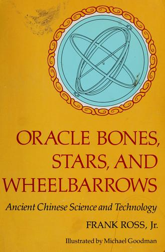 Oracle bones, stars, and wheelbarrows by Frank Xavier Ross