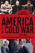 America and the Cold War, 1941-1991 by Norman A. Graebner