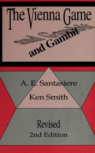 The Vienna game and gambit by Anthony Edward Santasiere
