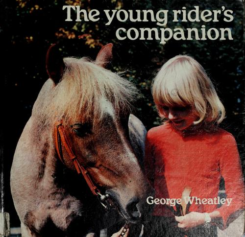 The young rider's companion by George Wheatley