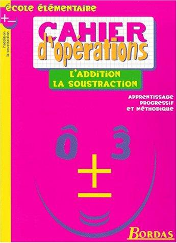 L addition la soustraction cahier d opérations by Fortin