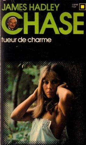 Tueur de charme by James Hadley Chase