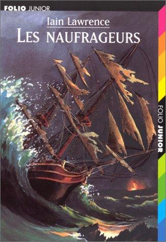 Les naufrageurs by Iain Lawrence
