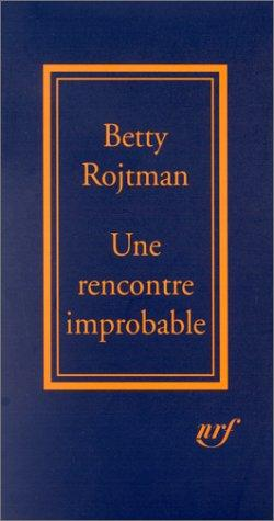 Une rencontre improbable by Betty Rojtman