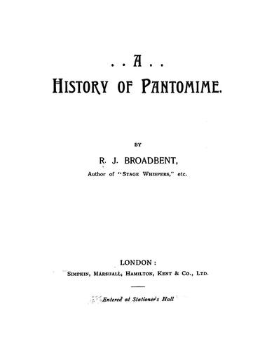 A history of pantomime by R. J. Broadbent
