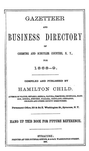 Gazetteer and business directory of Chemung and Schuyler counties, N.Y by Hamilton Child