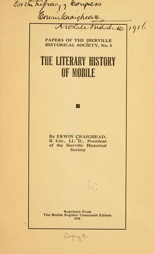 The literary history of Mobile by Erwin Craighead