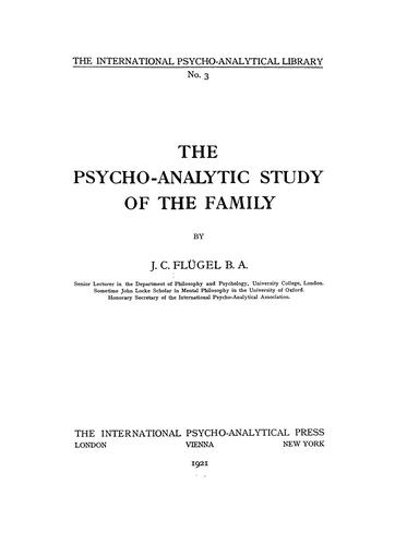 The psycho-analytic study of the family by J. C. Flugel