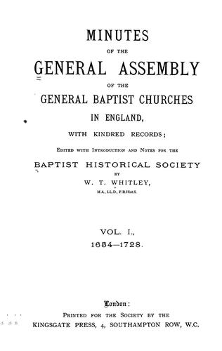 Minutes of the General Assembly of the General Baptist churches in England by General Association of General Baptists. General Assembly.