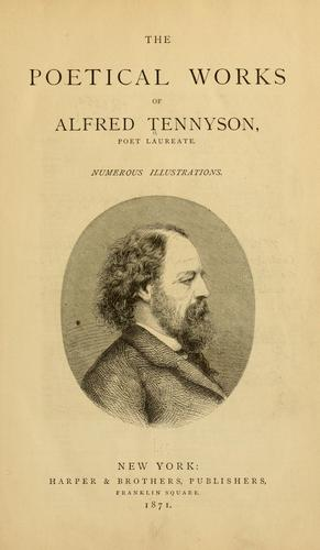 The poetical works of Alfred Tennyson by Alfred, Lord Tennyson