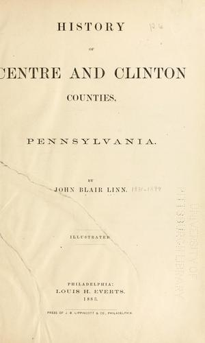 History of Centre and Clinton Counties, Pennsylvania. by Linn, John Blair
