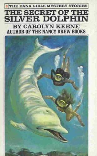 The Secret of the Silver Dolphin by Carolyn Keene