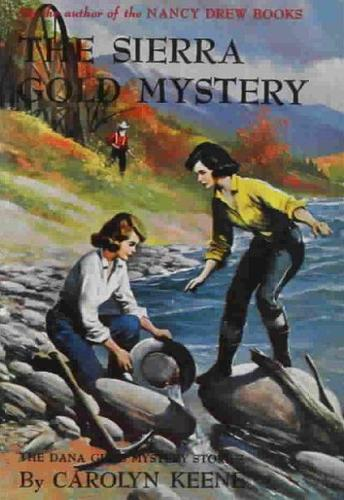 The Sierra gold mystery by Carolyn Keene