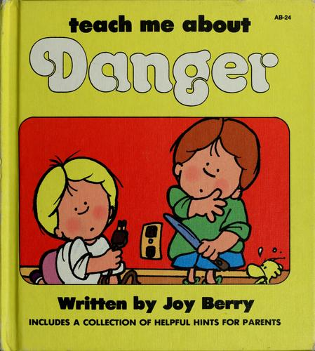 Teach me about danger by Joy Wilt Berry