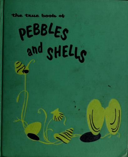 The true book of pebbles and shells by Illa Podendorf