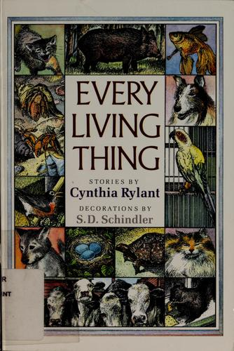 Every living thing by Cynthia Rylant