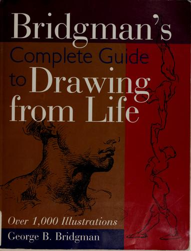 Bridgman's complete guide to drawing from life by George Brant Bridgman