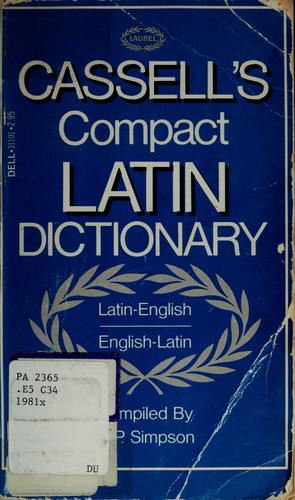 Cassell's compact Latin-English, English-Latin dictionary by D. P. Simpson