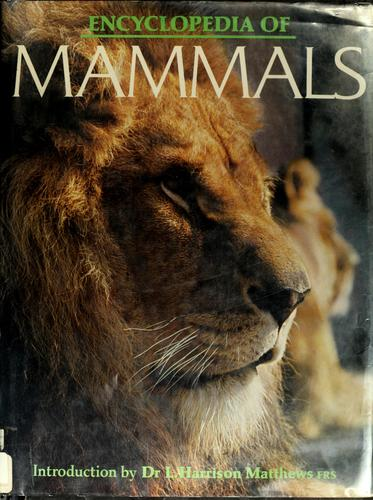 Encyclopedia of mammals by Maurice Burton