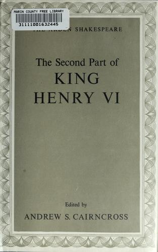 The second part of King Henry VI by edited by Andrew S. Cairncross