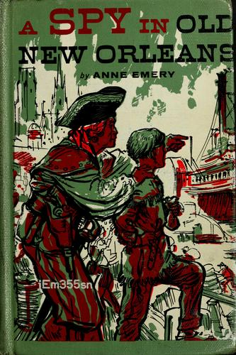A spy in old New Orleans by Anne Emery