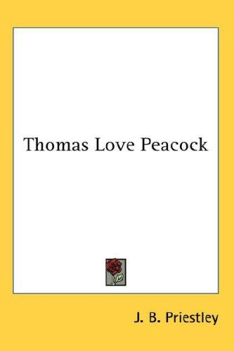 Thomas Love Peacock by J. B. Priestley