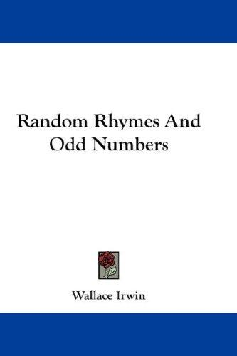 Random Rhymes And Odd Numbers by Wallace Irwin