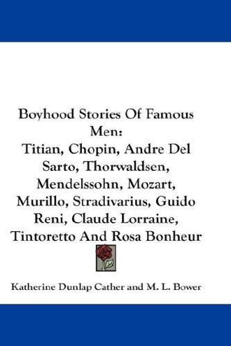 Boyhood Stories Of Famous Men by Katherine Dunlap Cather