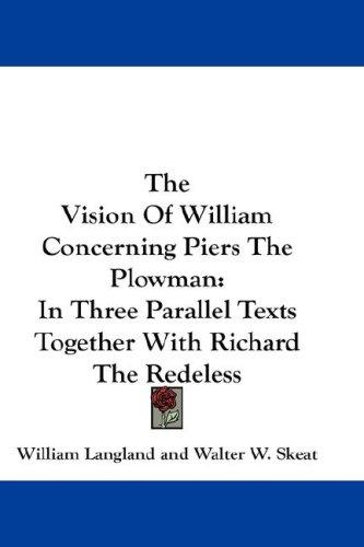 The Vision Of William Concerning Piers The Plowman by William Langland