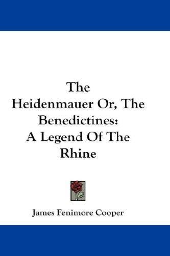 The Heidenmauer Or, The Benedictines