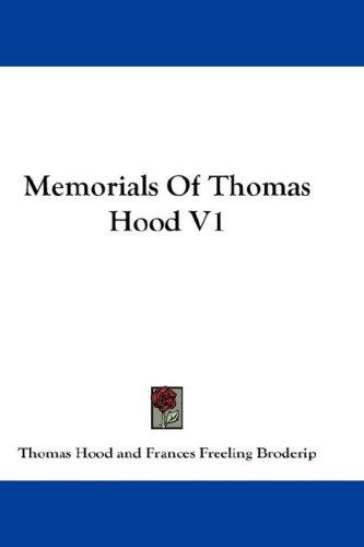 Memorials Of Thomas Hood V1 by Thomas Hood