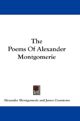 The Poems Of Alexander Montgomerie by Alexander Montgomerie