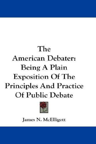 The American debater by James N. McElligott