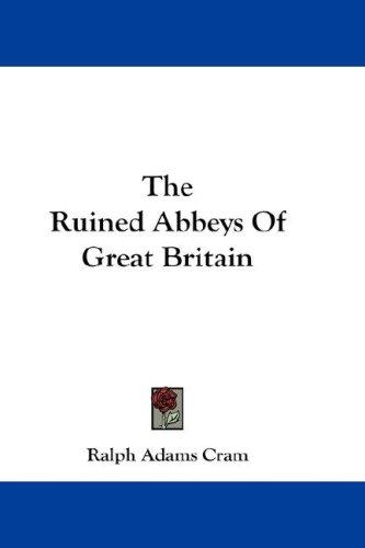 The Ruined Abbeys Of Great Britain